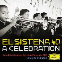 Cover Gustavo Dudamel - El sistema 40 - A Celebration