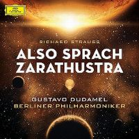 Cover Gustavo Dudamel / Berliner Philharmoniker - Richard Strauss: Also sprach Zarathustra