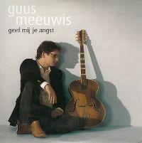 Cover Guus Meeuwis - Geef mij je angst