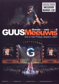 Cover Guus Meeuwis - Groots met een zachte G - Live in het Philips stadion 2007