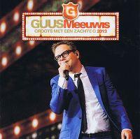 Cover Guus Meeuwis - Groots met een zachte G 2013
