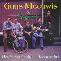 Cover Guus Meeuwis & Vagant - Het is een nacht... (Levensecht)