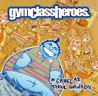 Cover Gym Class Heroes - As Cruel As School Children