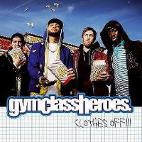 Cover Gym Class Heroes - Clothes Off!!!