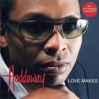 Cover Haddaway - Love Makes