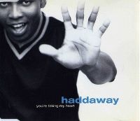 Cover Haddaway - You're Taking My Heart