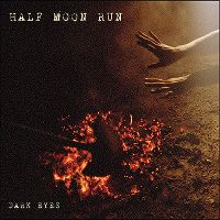 Cover Half Moon Run - Dark Eyes