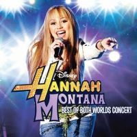 Cover Hannah Montana and Miley Cyrus - Best Of Both Worlds Concert
