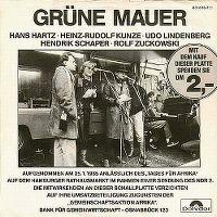Cover Hans Hartz / Heinz-Rudolf Kunze / Udo Lindenberg / Hendrik Schaper / Rolf Zuckowski - Grüne Mauer