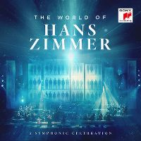 Cover Hans Zimmer - The World Of Hans Zimmer - A Symphonic Celebration