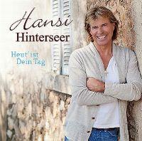 Cover Hansi Hinterseer - Heut' ist Dein Tag
