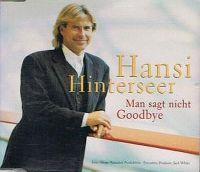 Cover Hansi Hinterseer - Man sagt nicht Goodbye