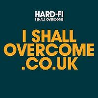 Cover Hard-Fi - I Shall Overcome