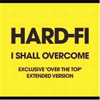Cover Hard-Fi - I Shall Overcome
