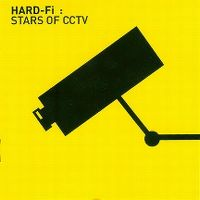 Cover Hard-Fi - Stars Of CCTV