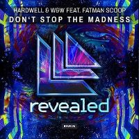 Cover Hardwell & W&W feat. Fatman Scoop - Don't Stop The Madness