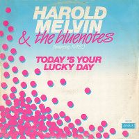 Cover Harold Melvin & The Blue Notes - Today's Your Lucky Day