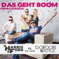 Cover Harris & Ford vs. Gordon & Doyle feat. Lisah - Das geht Boom (Shag Ragga)