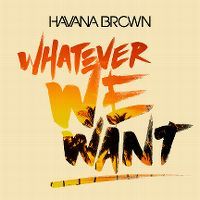 Cover Havana Brown - Whatever We Want