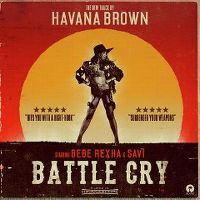 Cover Havana Brown feat. Bebe Rexha & Savi - Battle Cry