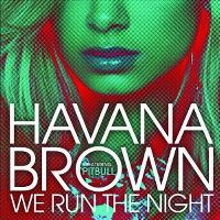 Cover Havana Brown feat. Pitbull - We Run The Night