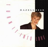 Cover Hazell Dean - Turn It Into Love