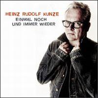 Cover Heinz Rudolf Kunze - Einmal noch und immer wieder