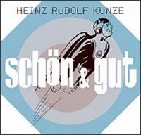 Cover Heinz Rudolf Kunze - Schön und gut