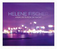 Cover Helene Fischer - Atemlos durch die Nacht