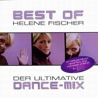 Cover Helene Fischer - Best Of Helene Fischer - Der ultimative Dance-Mix