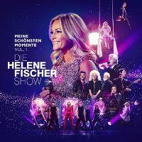 Cover Helene Fischer - Die Helene Fischer Show - Meine schönsten Momente Vol. 1