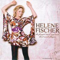 Cover Helene Fischer - Du fängst mich auf und lässt mich fliegen