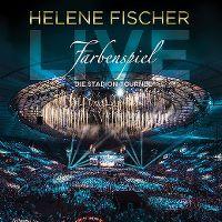 Cover Helene Fischer - Farbenspiel Live - Die Stadion-Tournee
