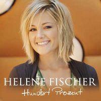 Cover Helene Fischer - Hundert Prozent