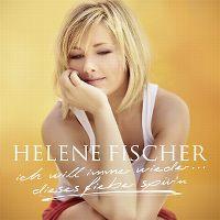 Cover Helene Fischer - Ich will immer wieder... dieses Fieber spür'n