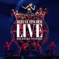 Cover Helene Fischer - Live - Die Arena-Tournee