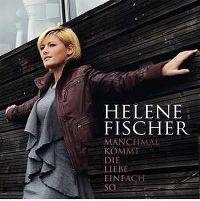 Cover Helene Fischer - Manchmal kommt die Liebe einfach so