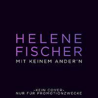 Cover Helene Fischer - Mit keinem Andern