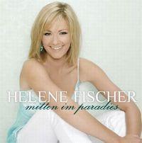 Cover Helene Fischer - Mitten im Paradies