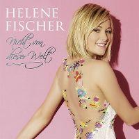 Cover Helene Fischer - Nicht von dieser Welt