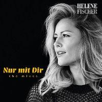 Cover Helene Fischer - Nur mit dir