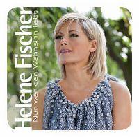 Cover Helene Fischer - Nur wer den Wahnsinn liebt