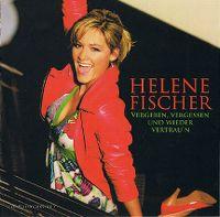 Cover Helene Fischer - Vergeben, vergessen und wieder vertrau'n