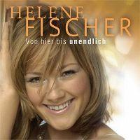 Cover Helene Fischer - Von hier bis unendlich