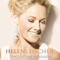 Cover Helene Fischer - Von Null auf Sehnsucht