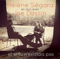 Cover Hélène Ségara avec Joe Dassin - Et si tu n'existais pas