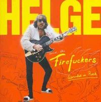 Cover Helge And The Firefuckers - Eiersalat in Rock