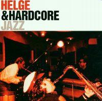 Cover Helge & Hardcore - Jazz