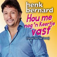Cover Henk Bernard - Hou me nog 'n keertje vast (geniet van het leven)