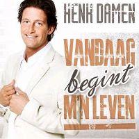 Cover Henk Damen - Vandaag begint m'n leven